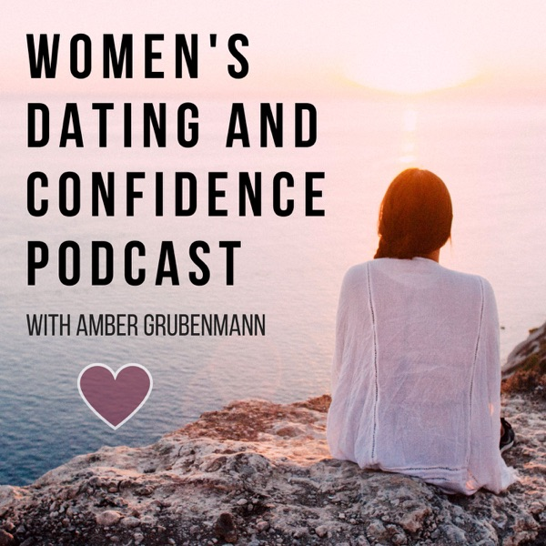 Women's Dating And Confidence Podcast Artwork