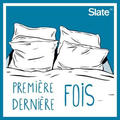 Première & Dernière fois:Slate.fr