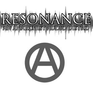 Resonance: An Anarchist Audio Distro