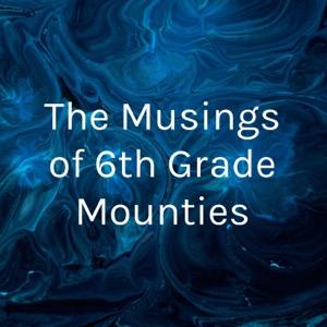 The Musings of 6th Grade Mounties