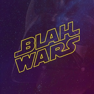 Blah Wars: A Star Wars Podcast