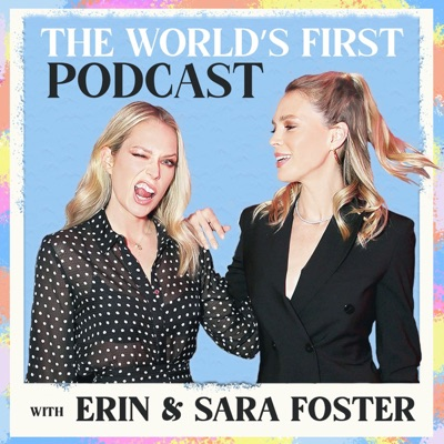 The World's First Podcast with Erin & Sara Foster:Wishbone Production, Erin & Sara Foster