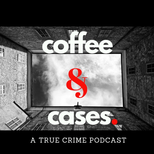 Coffee and Cases Podcast image