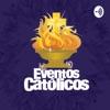 Eventos Católicos Podcast