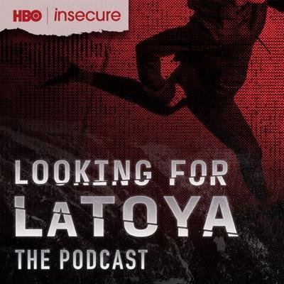 Looking For LaToya:HBO | Tenderfoot | Raedio