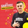 The GaryVee Audio Experience - Gary Vaynerchuk