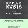 Refine Productions Radio with Eddie Thoneick and guests artwork