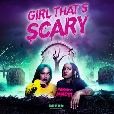 Girl, That's Scary:girlthatsscary