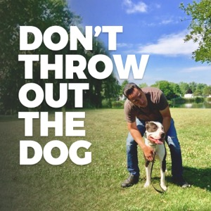 Don't Throw Out the Dog