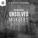 Image of Unsolved Murders: True Crime Stories podcast
