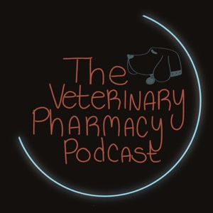 The Veterinary Pharmacy Podcast