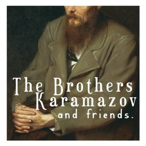 The Brothers Karamazov and Friends