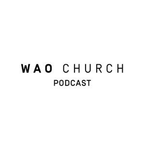 WAO Church Podcast