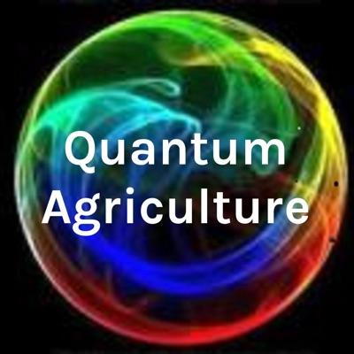 Quantum Agriculture