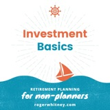 Retirement Planning for Non-Planners: Investment Basics