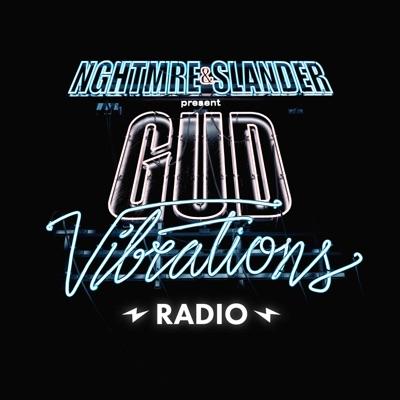 Gud Vibrations Radio:NGHTMRE & SLANDER