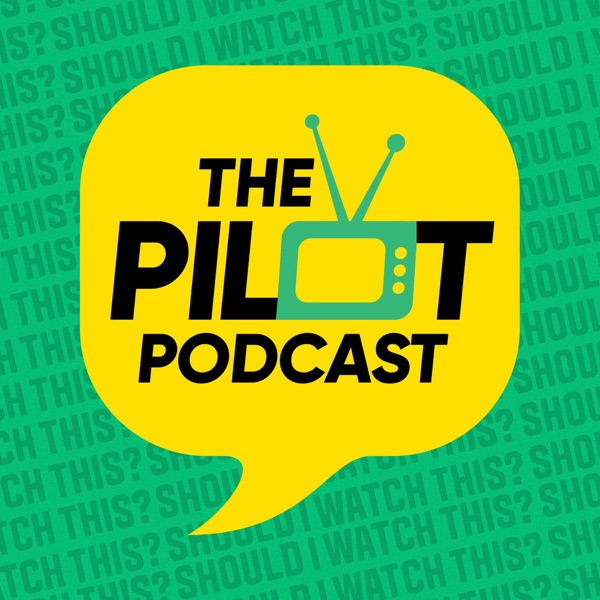 The Pilot Podcast - TV Reviews and Interviews! Artwork