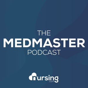 MedMaster Show (Nursing Podcast: Pharmacology and Medications for Nurses and Nursing Students) by NURSING.com (NRSNG)