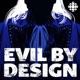 Evil By Design