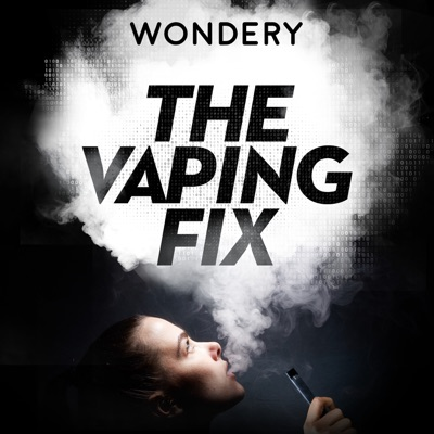 The Vaping Fix:Wondery