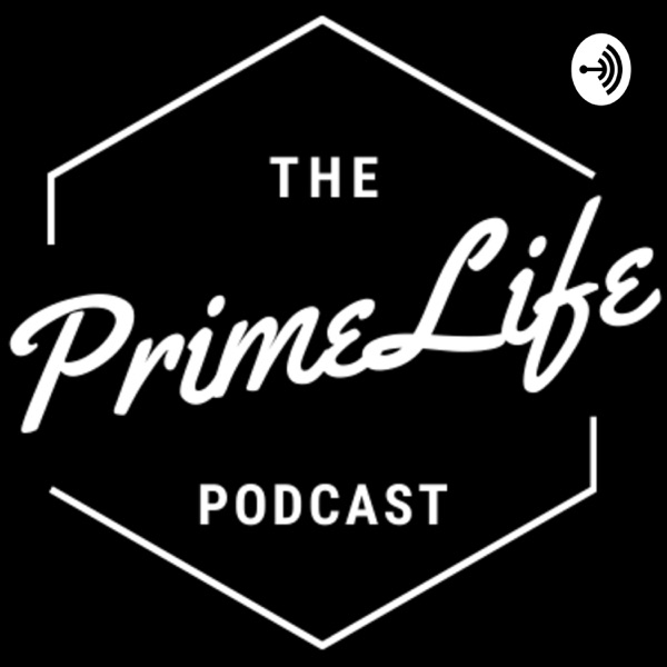 The PrimeLife Podcast