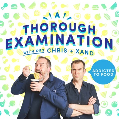 A Thorough Examination with Drs Chris and Xand