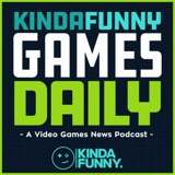 Image of Kinda Funny Games Daily: Video Games News Podcast podcast
