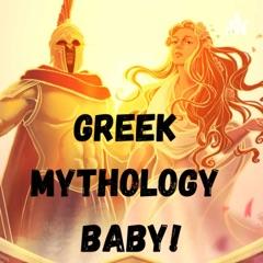 Greek Mythology Baby!