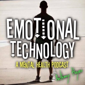 Emotional Technology - A Mental Health Podcast