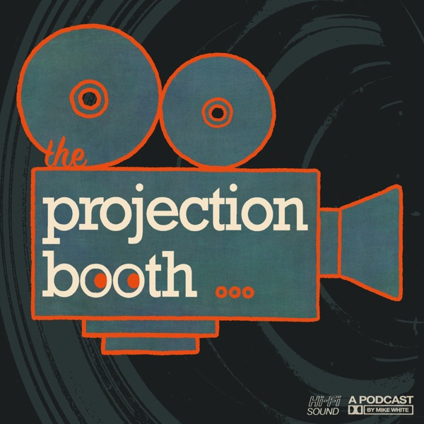 The Projection Booth Podcast Artwork