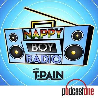 Nappy Boy Radio with T-Pain:PodcastOne