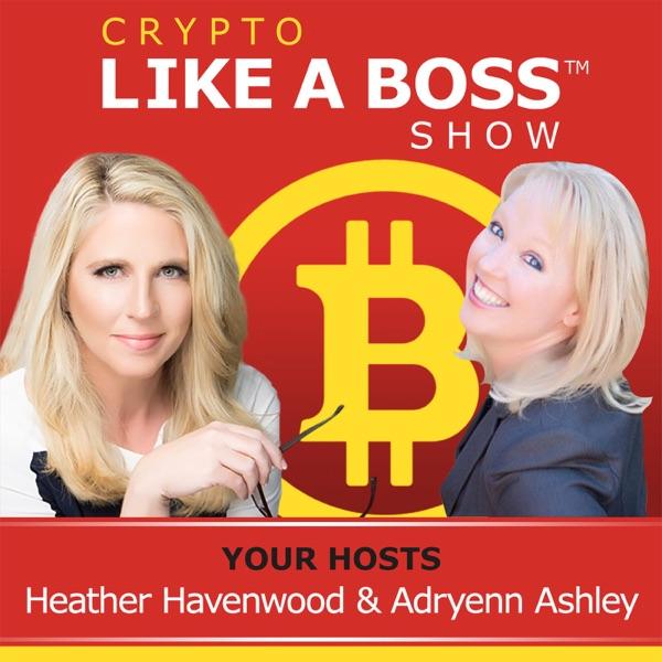 Crypto Like A Boss - Adryenn Ashley & Heather Havenwood