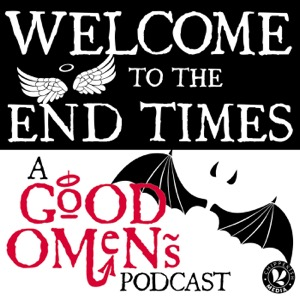 Welcome to the End Times: a Good Omens podcast