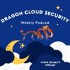 Dragon Cloud Security Podcast artwork
