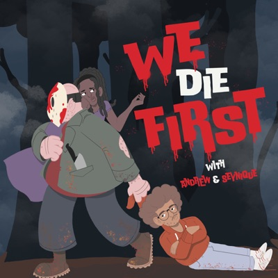 We Die First:Andrew & Seynique