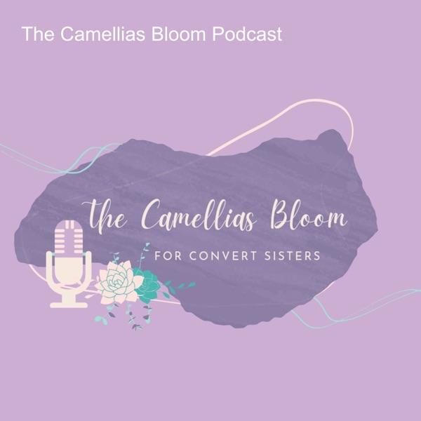 The Camellias Bloom Podcast Artwork