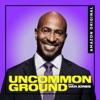 Uncommon Ground with Van Jones artwork