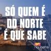 Rádio Nova Era - Só quem é do Norte é que sabe...