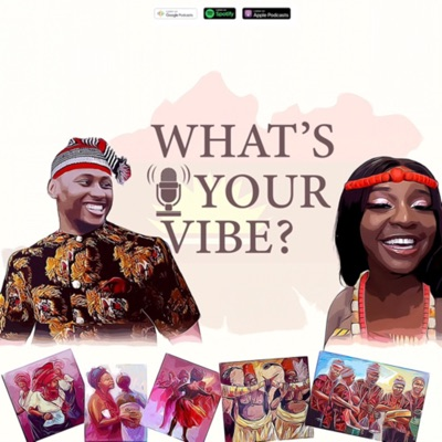 What's Your Vibe?:#WhatsYourVibe