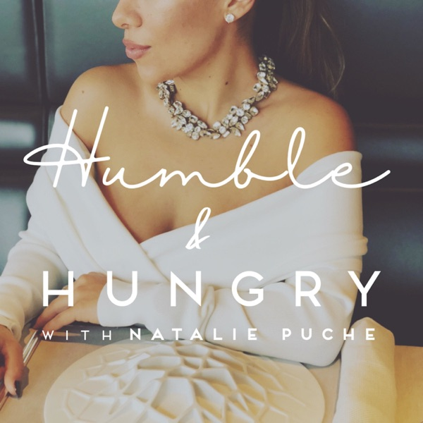 Humble and Hungry with Natalie Puche