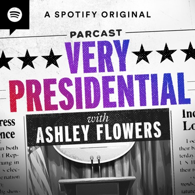Very Presidential with Ashley Flowers:Parcast Network