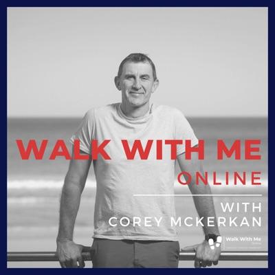 Walk With Me Online with Corey McKernan