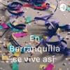 En Barranquilla se vive así