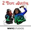 2 Dope Queens artwork