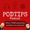 PodTips - Podcasting Tips and Support