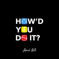 Podcast cover art for How'd You Do It?