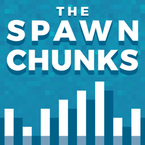 The Spawn Chunks - A Minecraft Podcast