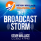 The Broadcast Storm, with Kevin Wallace, CCIEx2 #7945 (R/S and Collaboration)