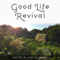 Good Life Revival: Permaculture, Rewilding, Homesteading