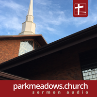 ParkMeadows.church Sermon Audio podcast